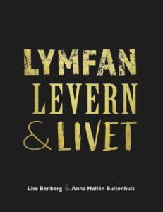 Lymfan, Levern och Livet